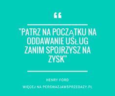 Cytaty motywacyjne i motywacja. Henry Ford o pewnej kolejności w biznesie. Najpierw klient potem zyski Henry Ford
