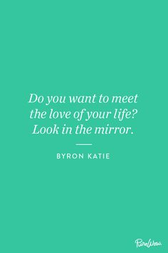 Do you want to meet the love of your life? Inspirational Thoughts, Positive Thoughts, Inspiring Quotes, Believe, Byron Katie, Learning To Love Yourself, Morning Prayers, Finding Love, Look In The Mirror