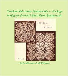 Amazon.com: Crochet Heirloom Bedspreads Vintage Motifs to Crochet a Beautiful Bedspread Pattern eBook: Craftdrawer Craft Patterns, Bookdrawer: Books