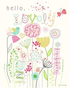 Hello, Lovely!  poster by Jill McDonald available at etsy.com/shop/missjillmcdonald
