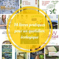 14 livres pratiques pour un quotidien écologique Potager Bio, Zero Waste, Books To Read, Healthy Living, Cleaning, Green, Aide, Magazines, Alternative