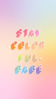 Stay colorful.