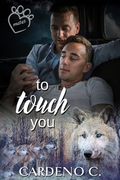 To Touch You (Mates, #4) by Cardeno C. | Gay Book Reviews – M/M Book Reviews