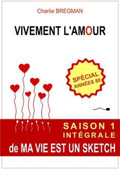 """""""Vivement l'amour"""" - de Charlie Bregman"""