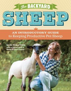 """The Backyard Sheep"" by Sue Weaver is the go-to reference for everything sheep. From choosing the right breed to making ewe cheese, anyone can learn the basics and benefits of keeping sheep. Read an excerpt from this book to learn about the basics of milking sheep."