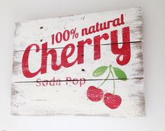 Wood signs with Cherries on it | Vintage Cherry Soda Pop Sign made from Pallet by TheElizabethsShop, $ ...