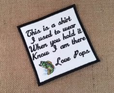 In memory of the fisherman (or woman)!  SEW-ON or IRON-ON MEMORY PILLOW PATCH for a memory shirt pillow.   #memorypatches #memoryshirtpillows #personalizedpatches #keepsakepillows