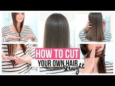 HOW TO CUT YOUR OWN HAIR STRAIGHT - YouTube