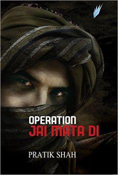 Operation Jai Mata Di - Kindle edition by Pratik Shah. Mystery, Thriller & Suspense Kindle eBooks @ Amazon.com.