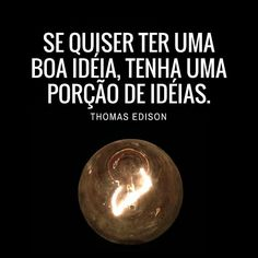 """To have a great idea have a lot of them."" #thomasedison #lightbulb #ideas #crazy #follow #hammondgrooves #inspirational #idea #lampada #luz #light #hammond #invention #invenção #musica #show #bulb #tube #filamento #iluminação #amizade #concert #festival #quotes #frases #jazz #groove #mpb #sonsdobrasil"