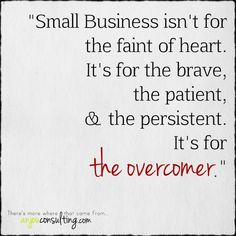 I wrote this inspirational quote for all my fellow small business owners. We can do this! Feel free to