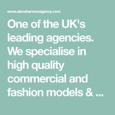 One of the UK's leading agencies. We specialise in high quality commercial and fashion models & actors for stills, video and TV commercials.