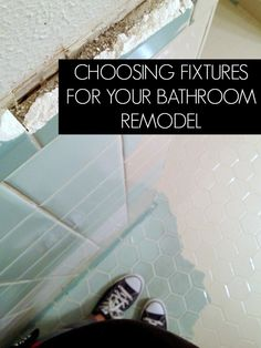 Tips for choosing fixtures and material for a bathroom remodel! (Things like small tiles = more grout = less slippery floors!)