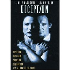 Deception--this is streaming on Netflix and is a very cool movie (though set in early 90s?). Younger Liam Neeson, Andie Macdowell and Viggo Mortensen.