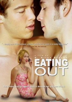 Eating Out (2005) In this offbeat, convoluted comedy of errors, college student Caleb (Scott Lunsford) has the hots for Gwen (Emily Stiles), who seems to relate better to gay men than to their straight counterparts. Hoping to help his pal attract Gwen's attention, Caleb's gay roommate, Kyle (Jim Verraros), persuades his friend to pretend he's gay. But the plan rapidly unravels when Marc, Gwen's gay roommate and Kyle's secret love, falls for the imposter.