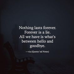 Nothing lasts forever..