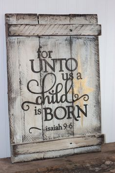 or unto us a child is born Isaiah 9:6 wooden sign by 13AceAvenue