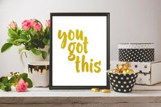 You Got This Printable Wall Art, Printable Quote, Motivational Art, Instant Download, Office, Bath, Living Room Print by PrintWisdsom on Etsy