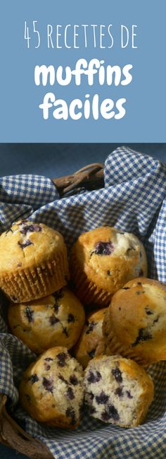 À la myrtille, au chocolat, au caramel : 45 recettes faciles de muffins sucrés !