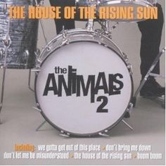 """""""The House of the Rising Sun"""" - the Animals"""