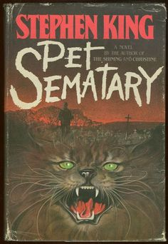 "stephen king book covers | Ten Essential October Reads: ""Pet Sematary"" by Stephen King ..."
