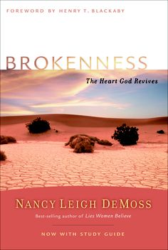 Brokenness: The Heart God Revives by Nancy Leigh DeMoss one of the best books I've ever read