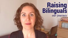 Raising Bilinguals - describes how it is raising bilingual children includes tips, observations, and difficulties about bilingual life