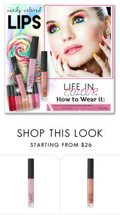 """""""Candy-colored Lip Gloss"""" by helenehrenhofer ❤ liked on Polyvore featuring beauty, NARS Cosmetics, Beauty, beautyset, candylips and beautylicious"""