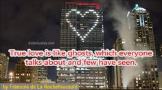 Francois de La Rochefoucauld Quote - True love... » Quote