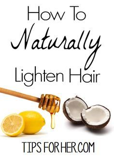 Naturally Lighten Hair - Give yourself natural highlights for the summer without using products filled with chemicals that cause damage to your hair.