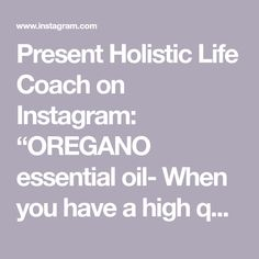 """Present Holistic Life Coach on Instagram: """"OREGANO essential oil-  When you have a high quality oregano essential oil, you can use it in a diffuser or room spray.  Before you use ANY…"""" Oregano Essential Oil, Essential Oils, Aromatherapy, Diffuser, Essentials, Presents, Canning, Room, Life"""