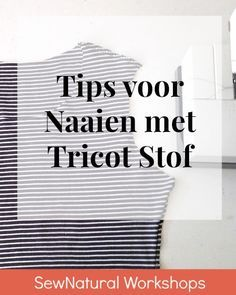 By MiekK: NaaiTechniek - Tips voor Tricot Sewing Projects For Beginners, Sewing Tutorials, Sewing Hacks, Sewing Tips, Sewing Paterns, Sewing Art, Sewing Clothes, Diy Clothes, Fabric Factory