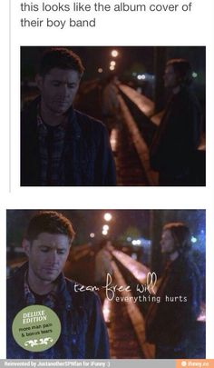 "Sam and Dean, Team Free Will, ""Everything Hurts"" - I'd listen to this album for sure"