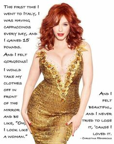 Christina Hendricks is practically perfect in every way.