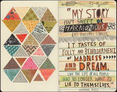 """My story isn't sweet or harmonious like invented stories. It tastes of folly and bewilderment, of madness and dream. Like the life of all people who no longer want to lie to themselves. Journal by Richard Faust Sketch Journal, Artist Journal, Sketchbook Pages, Art Journal Pages, Art Journals, Visual Journals, Journal Ideas, Moleskine, Sketchbook Inspiration"