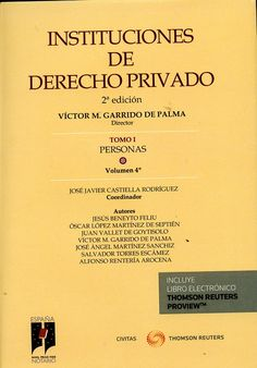 Instituciones de derecho privado. T. 1, Personas / Víctor M. Garrido de Palma, director.    2ª ed.    Cizur Menor (Navarra) : Civitas, 2015-2016
