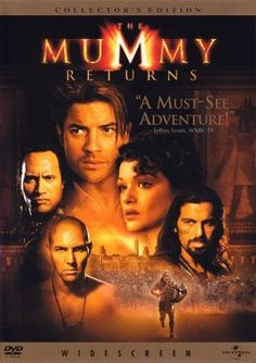 The Mummy Returns - Love this movie!  My favorite of the trilogy