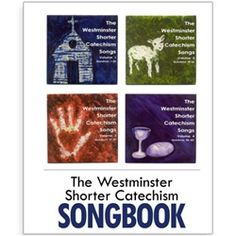 The Westminster Shorter Catechism Songs Songbook $30.00