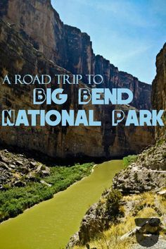 A Road Trip through Big Bend National Park and the Spectacular Santa Elena Canyon
