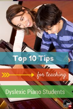10 things you need to know when teaching dyslexic students to play the piano | www.teachpianotoday.com
