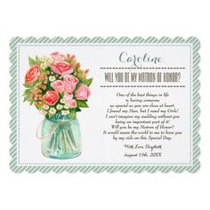Will you be my Matron of Honor? Rustic Country Mason Jar with Flowers Design Personalized Matron of Honor to be request Invitation Cards. Matching Wedding Party Invitations, Bridal Shower Invitations, Save the Date Cards, Wedding Postage Stamps, Bridesmaid to be Request Cards, Thank You Cards and other Wedding Stationery and Wedding Favors and Gifts available in the yourweddingday store at zazzle.com.