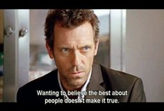 charming life pattern: House M.D - quote - hugh laurie - wanting to belie...