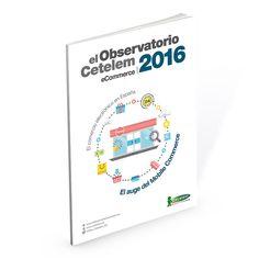 Observatorio Cetelem del eCommerce 2016   http://elobservatoriocetelem.es/wp-content/uploads/2016/12/Observatorio_Cetelem_Ecommerce_2016.pdf
