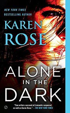 Alone in the Dark (The Cincinnati Series) by Karen Rose http://smile.amazon.com/dp/0451466748/ref=cm_sw_r_pi_dp_5iBNwb0533NF8