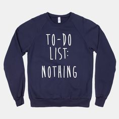 To-Do List: Nothing   HUMAN