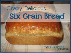 The Most Amazing Delicious Magical Award Winning 6 Grain Bread Recipe I Ever Came Up With Myself - Food Storage and Survival