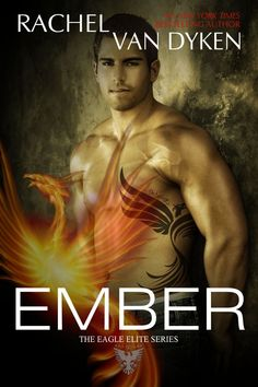The cover of Ember (The Eagle Elite Series) by Rachel Van Dyken!!