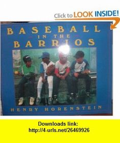 Baseball in the Barrios (Collections 00 Y006) (9780153143908) Henry Horenstein , ISBN-10: 0153143908  , ISBN-13: 978-0153143908 ,  , tutorials , pdf , ebook , torrent , downloads , rapidshare , filesonic , hotfile , megaupload , fileserve