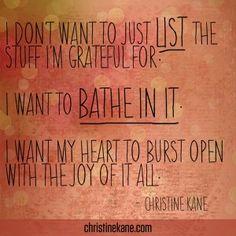 """Bathe in Gratitude - Christine Kanes Blog"" A beautiful sentiment!!! ♥ Happy Thanks*Giving 2013!"