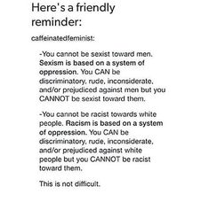 About Sexism & Racis << don't entirely agree but still a good message
